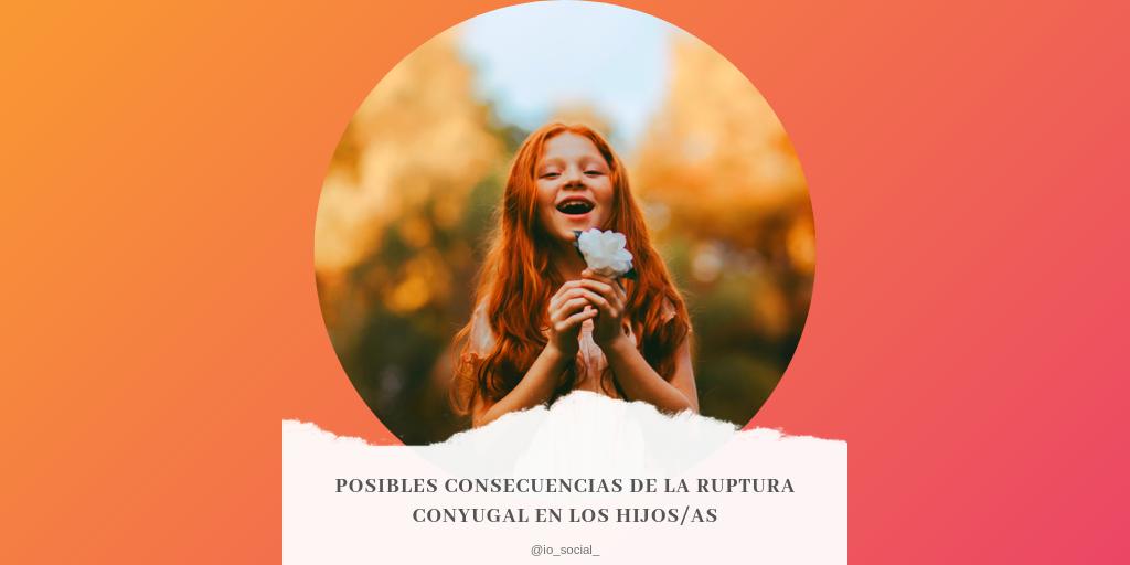 Lee más sobre el artículo Posibles consecuencias de la ruptura conyugal en los hijos/as
