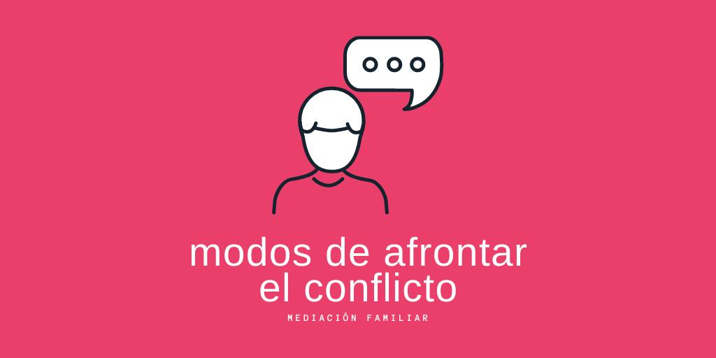 Lee más sobre el artículo Modos de afrontar el conflicto